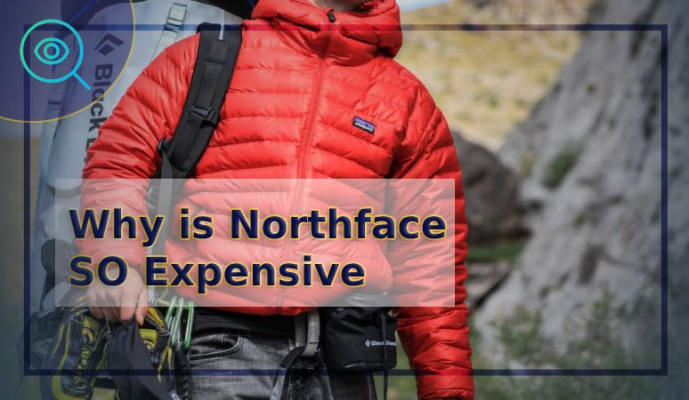 Why is Northface so Expensive
