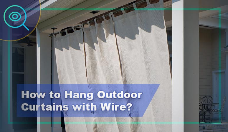 How-to-Hang-Outdoor-Curtains-with-Wire