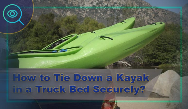 How-to-Tie-Down-a-Kayak-in-a-Truck-Bed