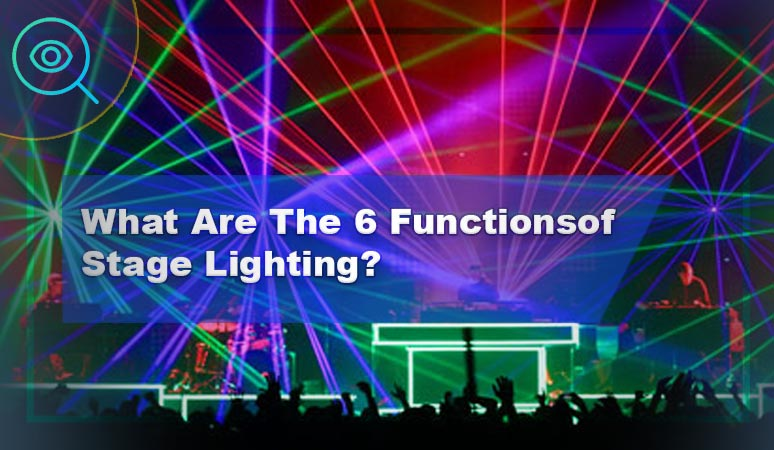 What Are The 6 Functions of Stage Lighting
