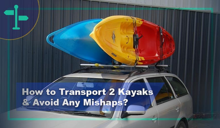 How to Transport 2 Kayaks