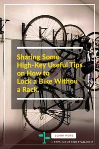 Sharing Some High-Key Useful Tips on How to Lock a Bike Without a Rack.