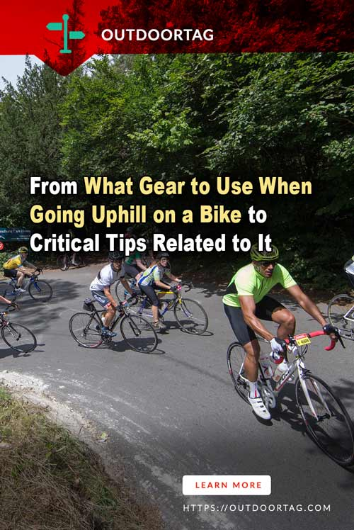 From What Gear to Use When Going Uphill on a Bike to Critical Tips Related to It