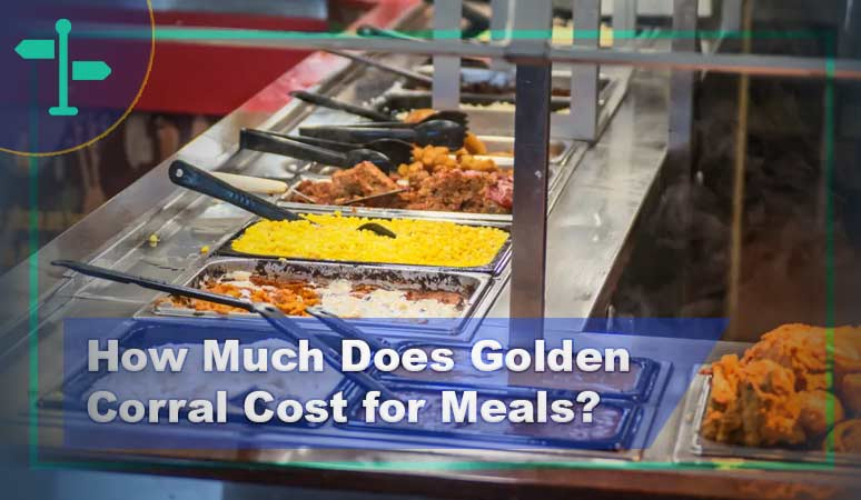 How Much Does Golden Corral Cost