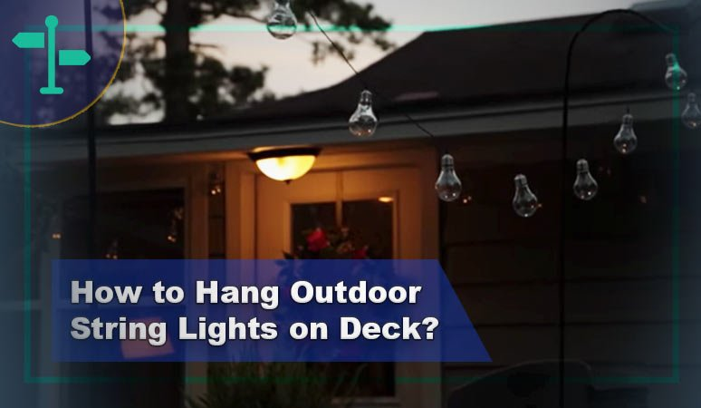 How to Hang Outdoor String Lights on Deck