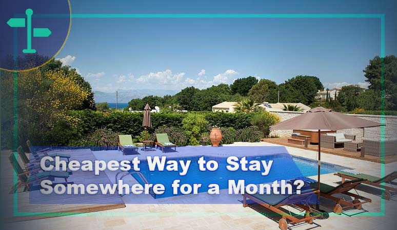 Cheapest Way to Stay Somewhere for a Month