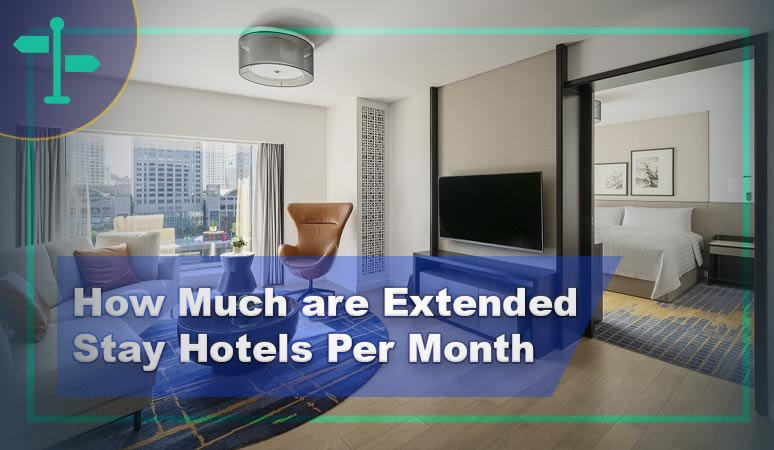 So How Much are Extended Stay Hotels Per Month