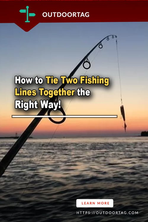 How to Tie Two Fishing Lines Together the Right Way
