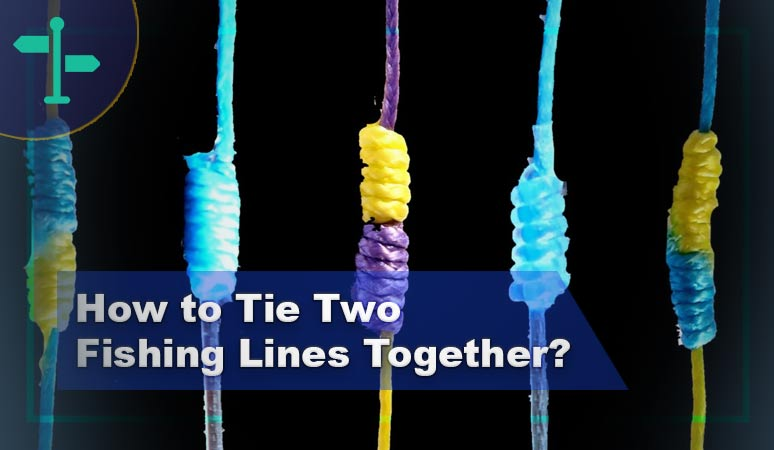 How to Tie Two Fishing Lines Together