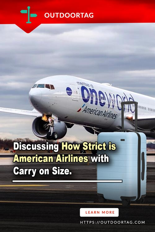 Discussing How Strict is American Airlines with Carry on Size.