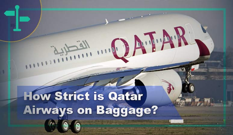 How Strict is Qatar Airways on Baggage