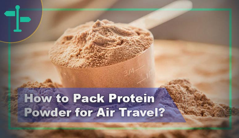 How to Pack Protein Powder for Air Travel
