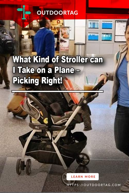 What Kind of Stroller can I Take on a Plane – Picking Right