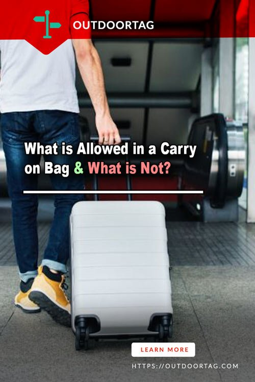 what is Allowed in a Carry on Bag & What is Not?