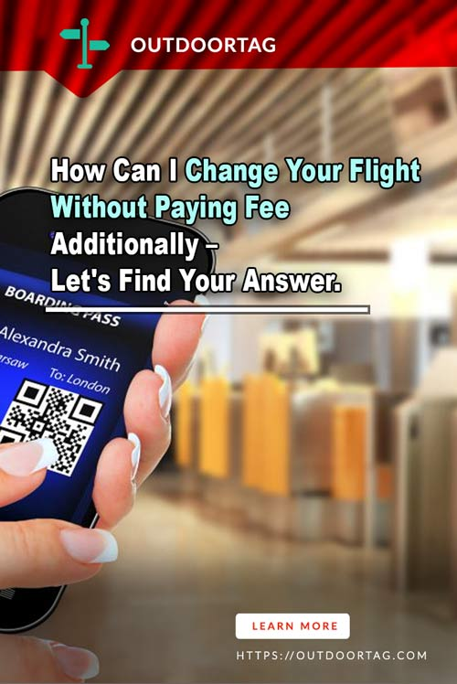 How Can I Change My Flight Without Paying a Fee Additionally – Let's Find Your Answer.