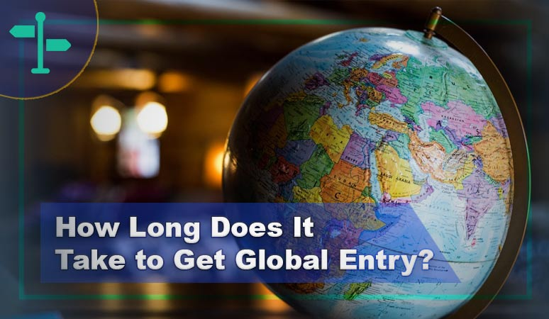 How Long Does It Take to Get Global Entry?