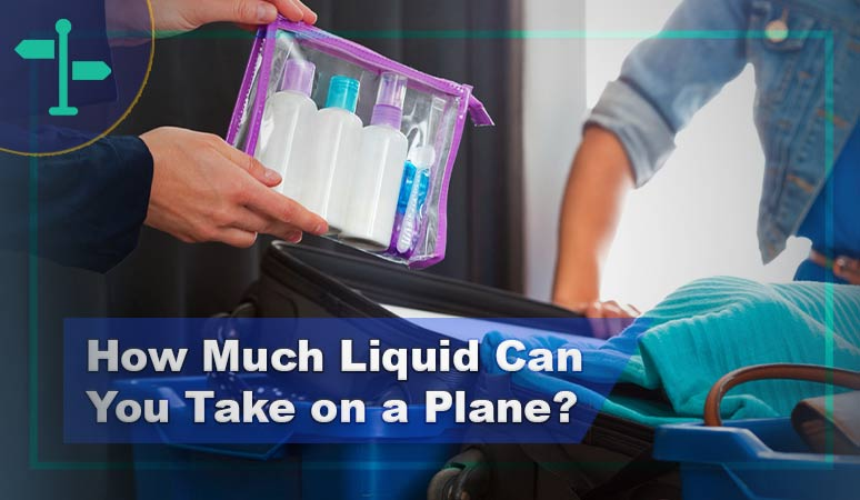 How Much Liquid Can You Take on a Plane
