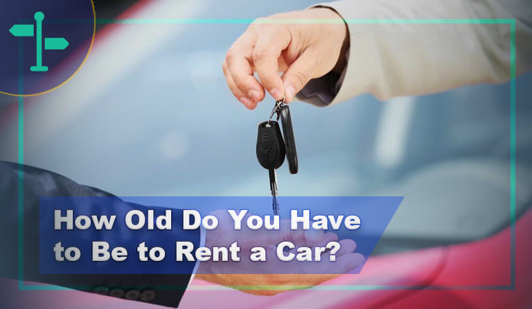 How Old Do You Have to Be to Rent a Car While Travelling