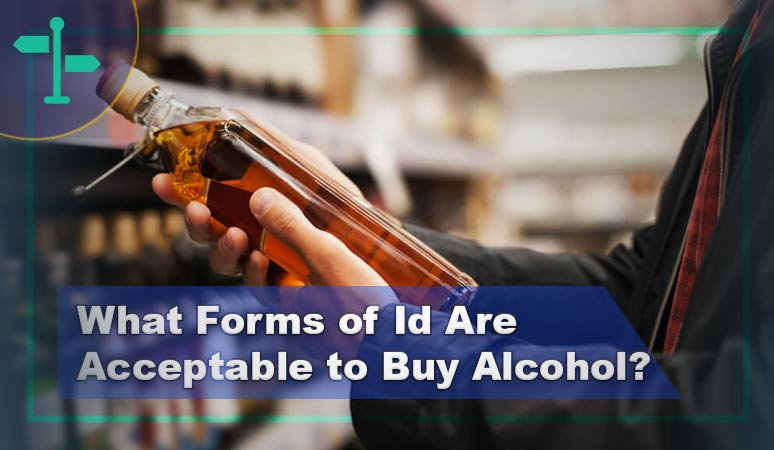 What Forms of Id Are Acceptable to Buy Alcohol
