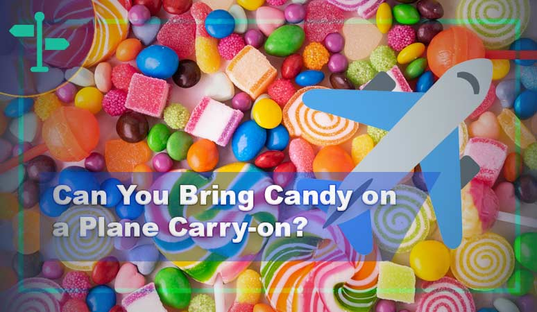Can You Bring Candy on a Plane Carry-on