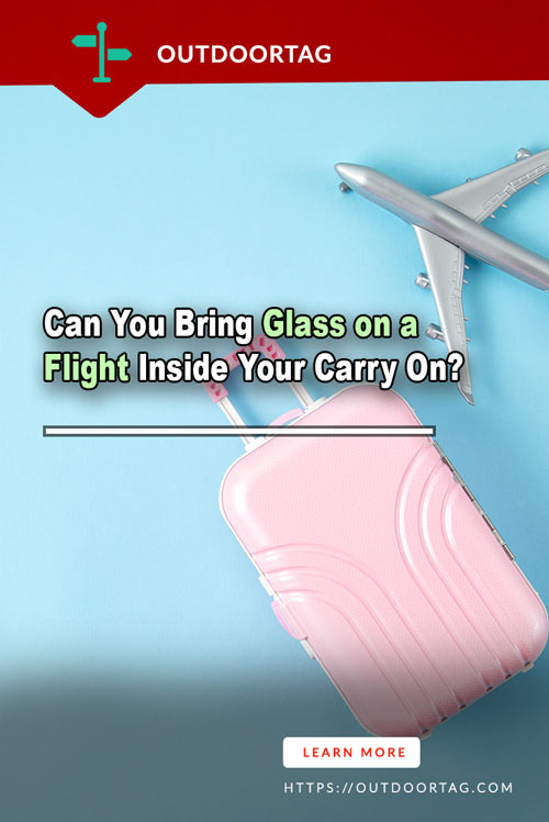 Can You Bring Glass on a Flight Inside Your Carry On?