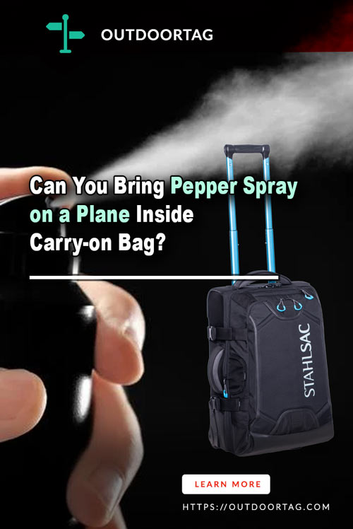 Can You Bring Pepper Spray on a Plane Inside Carry-on Bag?