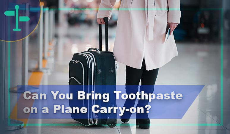 Can You Bring Toothpaste on a Plane