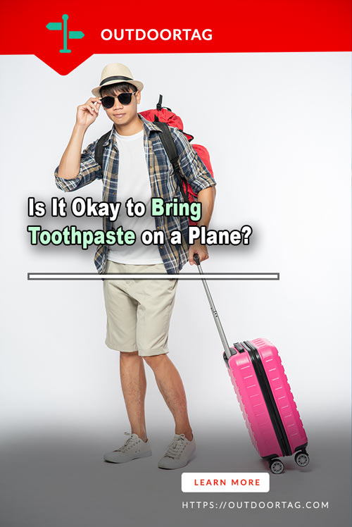 Is It Okay to Bring Toothpaste on a Plane?