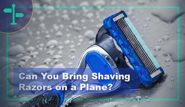 Can You Bring Shaving Razors on a Plane