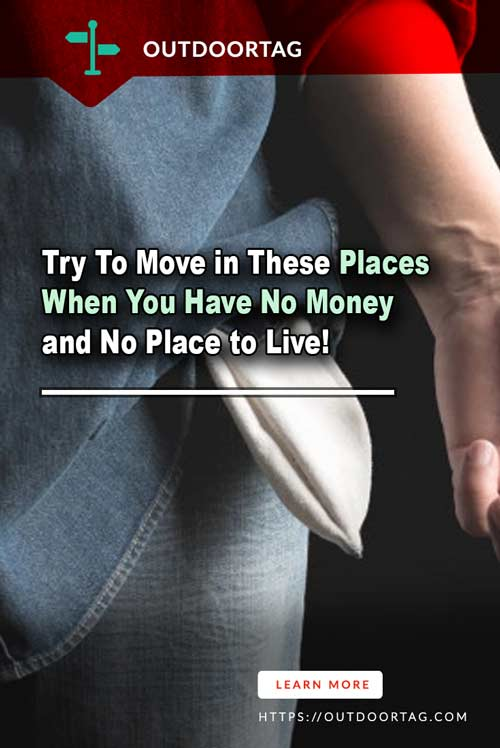 Try To Move in These Places When You Have No Money and No Place to Live