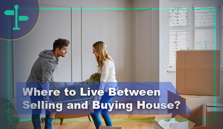Can't Decide Where to Live Between Selling and Buying House