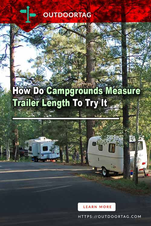 How Do Campgrounds Measure Trailer Length To Try It