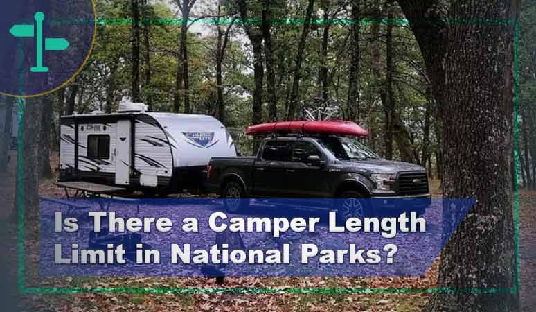 Is There a Camper Length Limit in National Parks