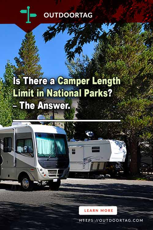 Is There a Camper Length Limit in National Parks? – The Answer.