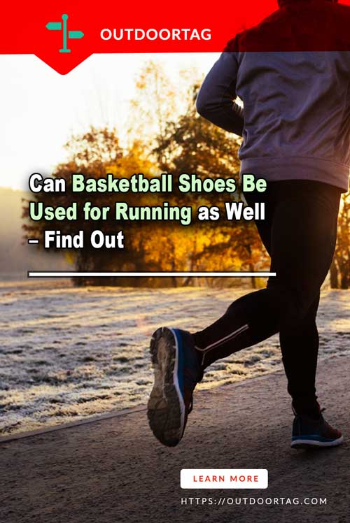 Can Basketball Shoes Be Used for Running as Well
