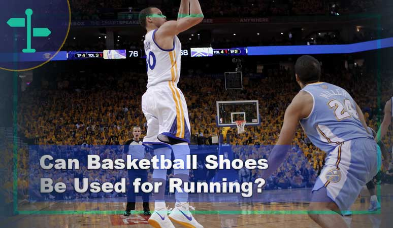 Can Basketball Shoes Be Used for Running